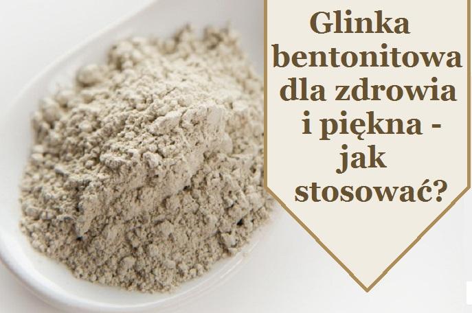 glinka-bentonitowa-dla zdrowia-i-piekna