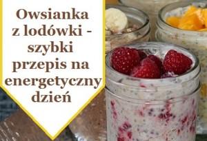 nocna-owsianka-z-lodowki-przepis