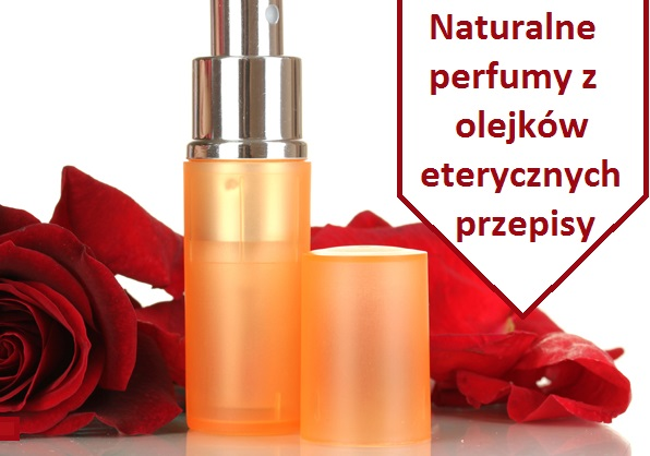 naturalne_perfumy_przepis_olejki_eteryczne